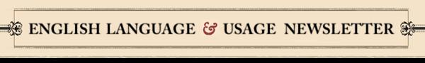 English Language and Usage Weekly Newsletter
