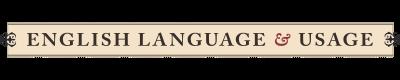 English Language & Usage