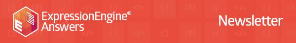 ExpressionEngine® Answers Community Digest