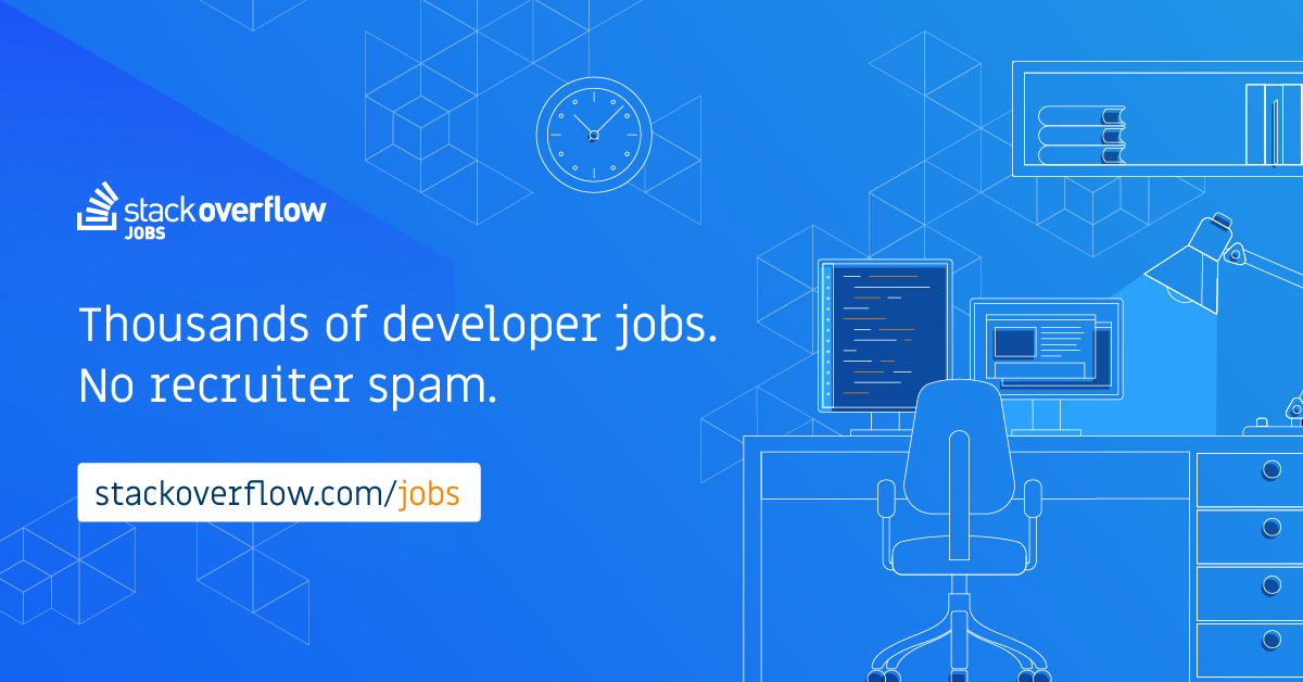 Developer Jobs Programming Jobs More Stack Overflow