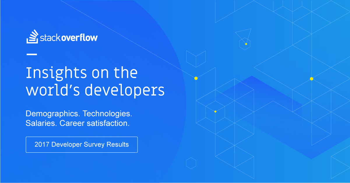 Stack Overflow Developer Survey 2017